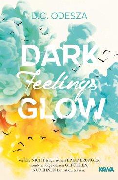DARK Feelings GLOW - Odesza, D. C.