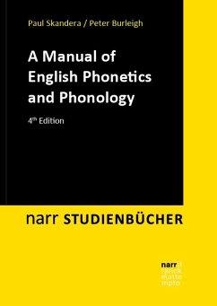 A Manual of English Phonetics and Phonology - Skandera, Paul;Burleigh, Peter
