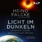 Licht im Dunkeln. Schwarze Löcher, das Universum und wir (MP3-Download)