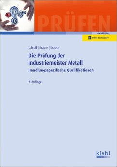 Die Prüfung der Industriemeister Metall - Schroll, Stefan