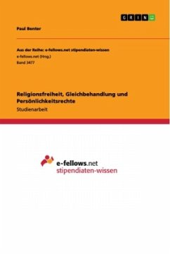 Religionsfreiheit, Gleichbehandlung und Persönlichkeitsrechte - Benter, Paul
