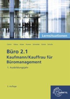 Büro 2.1 - Kaufmann/Kauffrau für Büromanagement - 1. Ausbildungsjahr, Lernsituationen