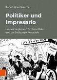 Politiker und Impresario