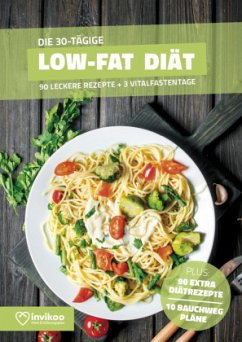 Low Fat Diätplan - Ernährungsplan zum Abnehmen für 30 Tage - Kmiecik, Peter