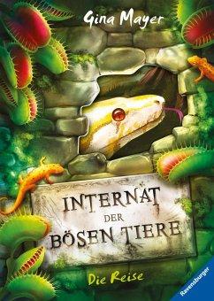 Die Reise / Das Internat der bösen Tiere Bd.3 (eBook, ePUB) - Mayer, Gina