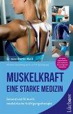 Muskelkraft - Eine starke Medizin (Mängelexemplar)