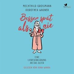 Besser spät als nie (MP3-Download) - Grossmann, Mechthild; Wagner, Dorothea