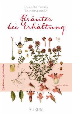 Kräuter bei Erkältung (Mängelexemplar) - Schemionek, Anja;Hinze, Katharina