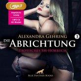 Die Abrichtung 3   Erotik SM-Audio Story   Erotisches SM-Hörbuch MP3CD, MP3-CD