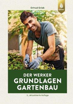 Der Werker. Grundlagen Gartenbau - Grieb, Ortrud