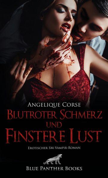 Blutroter Schmerz und finstere Lust Erotischer SM-Vampir