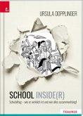 SCHOOL INSIDE(R). Schulalltag - wie er wirklich ist und wie alles zusammenhängt