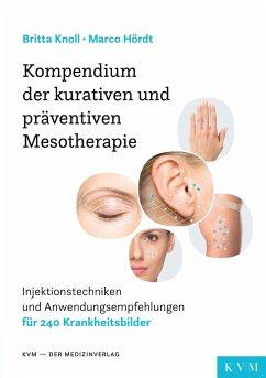 Kompendium der kurativen und präventiven Mesotherapie - Knoll, Britta;Hördt, Marco
