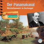 Abenteuer & Wissen: Der Panamakanal (MP3-Download)