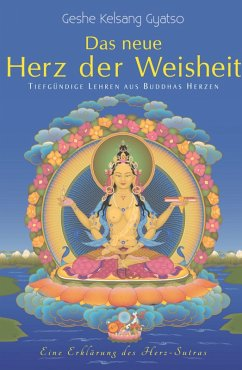 Das neue Herz der Weisheit (eBook, ePUB) - Gyatso, Geshe Kelsang