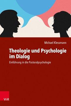 Theologie und Psychologie im Dialog (eBook, PDF) - Klessmann, Michael