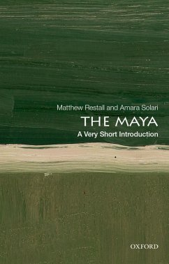The Maya: A Very Short Introduction (eBook, ePUB) - Restall, Matthew; Solari, Amara