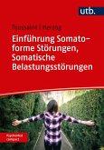 Einführung Somatoforme Störungen, Somatische Belastungsstörungen (eBook, ePUB)