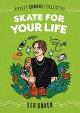 Skate for Your Life (eBook, ePUB)
