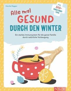 Alle mal gesund duch den Winter (eBook, ePUB) - Raggen, Henrike