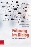 Führung im Dialog: Wer braucht was von wem? (eBook, PDF)