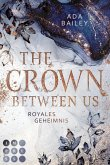 The Crown Between Us. Royales Geheimnis (Die