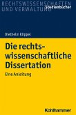 Die rechtswissenschaftliche Dissertation (eBook, PDF)