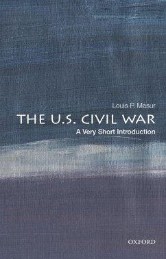 The U.S. Civil War: A Very Short Introduction (eBook, PDF) - Masur, Louis P.