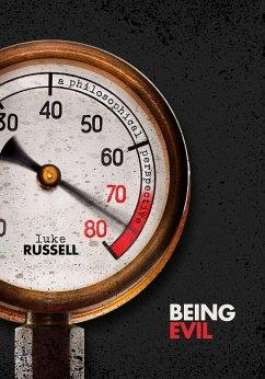 Being Evil (eBook, ePUB) - Russell, Luke