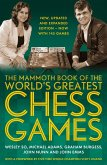 The Mammoth Book of the World's Greatest Chess Games . (eBook, ePUB)