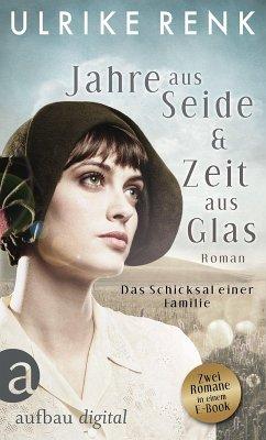 Exklusiv bei bücher.de: Jahre aus Seide & Zeit aus Glas (eBook, ePUB) - Renk, Ulrike