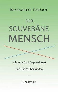 Der souveräne Mensch (eBook, ePUB)