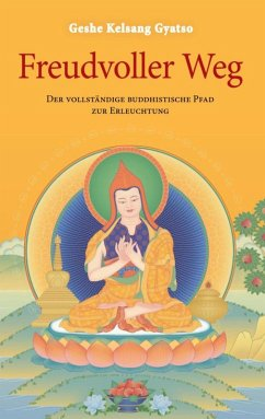 Freudvoller Weg (eBook, ePUB) - Gyatso, Geshe Kelsang