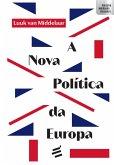 A Nova Política da Europa (eBook, ePUB)