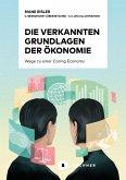 Die verkannten Grundlagen der Ökonomie (eBook, ePUB)