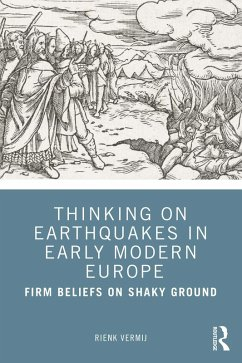Thinking on Earthquakes in Early Modern Europe (eBook, PDF) - Vermij, Rienk