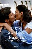 Heirate nie einen Italiener (eBook, ePUB)