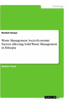 Waste Management. Socio-Economic Factors affecting Solid Waste Management in Ethiopia - Assaye, Bereket