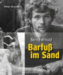 Bernd Arnold. Barfuß im Sand - Brunnert, Peter