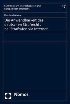 Die Anwendbarkeit des deutschen Strafrechts bei Straftaten via Internet - Mey, Konstantin