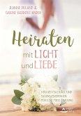 Heiraten mit Licht und Liebe