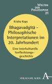 Bhagavadgita - Philosophische Interpretationen im 20. Jahrhundert