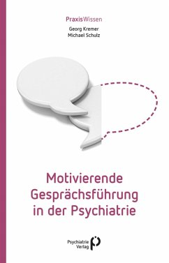 Motivierende Gesprächsführung in der Psychiatrie (eBook, ePUB) - Kremer, Georg; Schulz, Michael