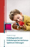Frühdiagnostik und Frühtherapie bei Autismus-Spektrum-Störungen (eBook, PDF)