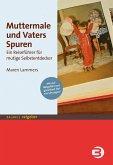 Muttermale und Vaters Spuren (eBook, ePUB)