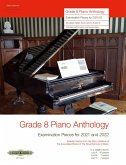 Grade 8: Piano Anthology 2019/2020 -Examination Pieces for 2021 / 2022- (Selected pieces from the Piano Syllabus of ABRS