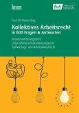 Kollektives Arbeitsrecht in 600 Fragen & Antworten (eBook, PDF)