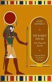Die Barke des Re - Der Wunsch des Re - (eBook, ePUB)