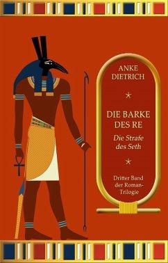 Die Barke des Re - Die Strafe des Seth - (eBook, ePUB) - Dietrich, Anke