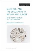 Sculpture and the Decorative in Britain and Europe (eBook, PDF)